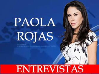 Entrevistas de Paola Rojas
